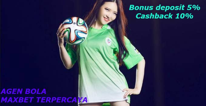 agen bola maxbet terpercaya dan terbaik di indonesia